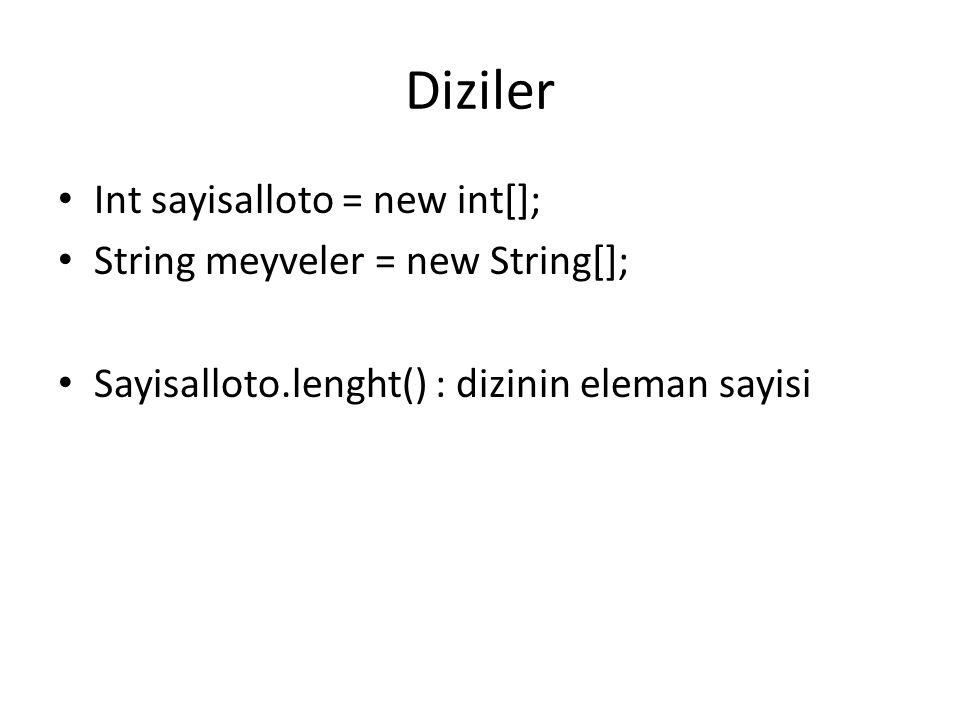 Diziler Int sayisalloto = new int[]; String meyveler = new String[];